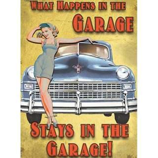 What Happens in Garage -peltikyltti 15x20 cm
