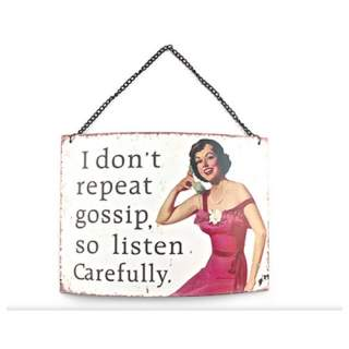 I don't repeat gossip -seinäkyltti*